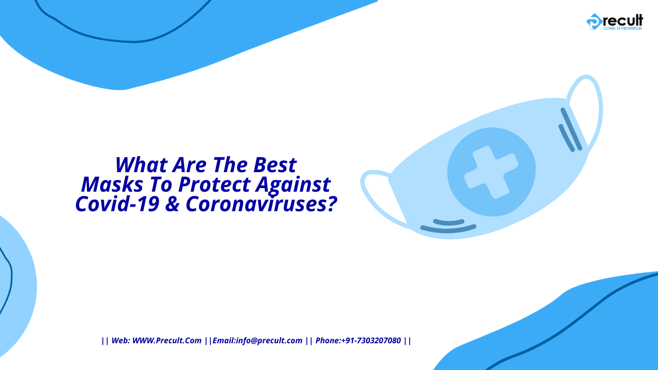 What Are The Best Masks To Protect Against Covid-19 & Coronaviruses?